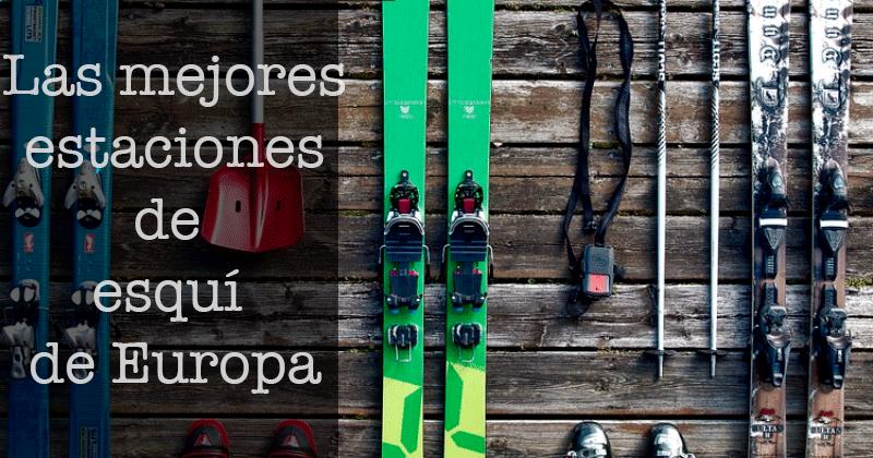 17 mejores estaciones de esquí de Europa (2017)